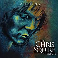 A LIFE IN YES – The Chris Squire tribute